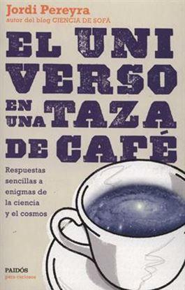 Imagen de EL UNIVERSO EN UNA TASA DE CAFE