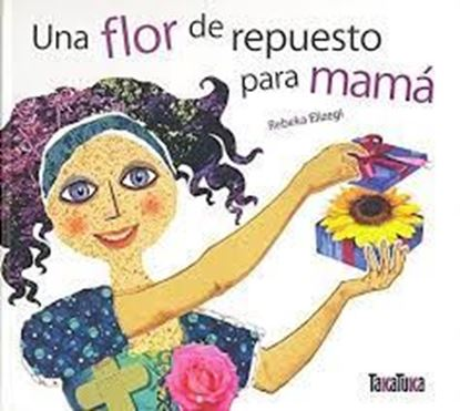 Imagen de UNA FLOR DE REPUESTO PARA MAMA