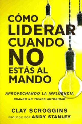 Imagen de COMO LIDERAR CUANDO NO ESTAS AL MANDO