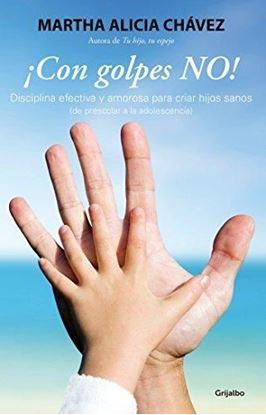 Imagen de ¡CON GOLPES NO!  DISCIPLINA EFECTIVA Y