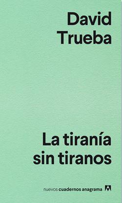 Imagen de LA TIRANIA SIN TIRANOS