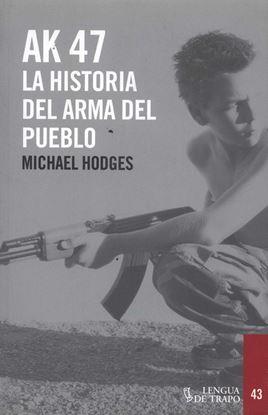 Imagen de AK-47. HISTORIA DEL ARMA DEL PUEBLO