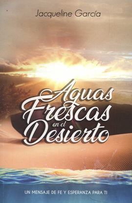 Imagen de AGUAS FRESCAS EN EL DESIERTO
