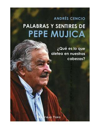 Imagen de PALABRAS Y SENTIRES DE PEPE MUJICA