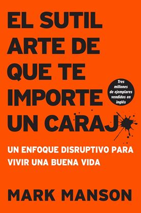 Imagen de EL SUTIL ARTE QUE TE IMPORTE UN CARAJO