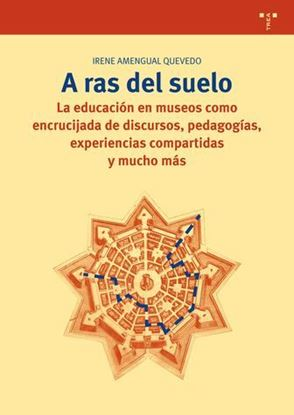 Imagen de A RAS DEL SUELO. LA EDUCACION EN MUSEOS