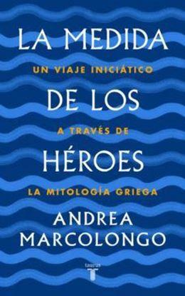 Imagen de LA MEDIDA DE LOS HEROES