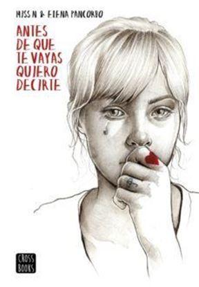 Imagen de ANTES DE QUE TE VAYAS QUIERO DECIRTE