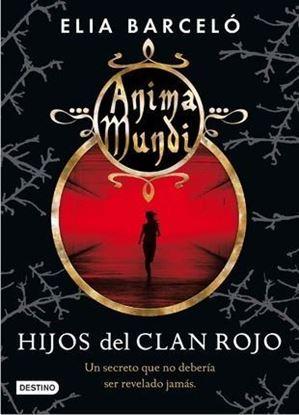 Imagen de ANIMA MUNDI 1. HIJOS DEL CLAN ROJO
