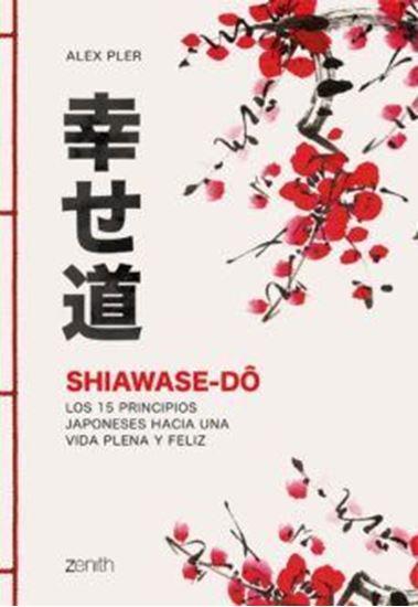 Imagen de SHIAWASE-DO. 15 PRINCIPIOS JAPONESES HAC