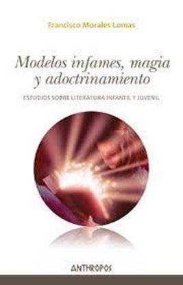 Imagen de MODELOS INFAMES, MAGIA Y ADOCTRINAMIENTO