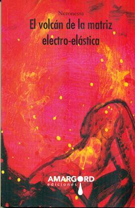 Imagen de EL VOLCAN DE LA MATRIZ ELECTRO ELASTICA