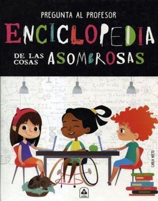 Imagen de ENCICLOPEDIA DE LAS COSAS ASOMBROSAS