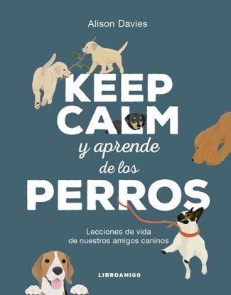 Imagen de KEEP CALM Y APRENDE DE LOS PERROS