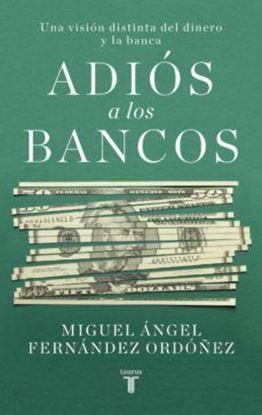 Imagen de ADIOS A LOS BANCOS