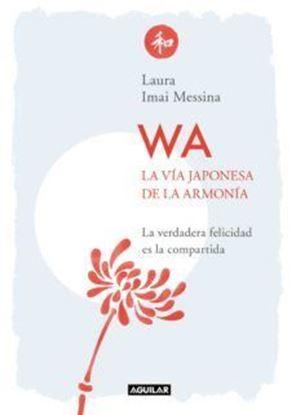 Imagen de WA. LA VIA JAPONESA DE LA ARMONIA