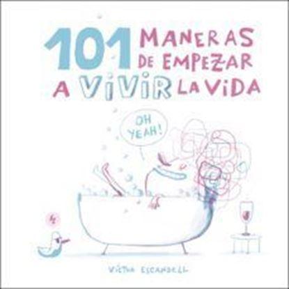 Imagen de 101 MANERAS DE EMPEZAR A VIVIR LA VIDA
