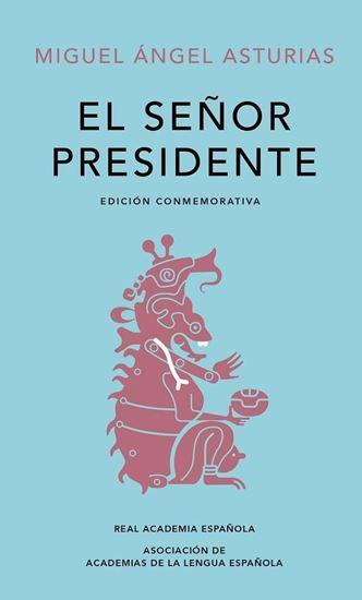 Imagen de EL SEÑOR PRESIDENTE (ED. CONMEMORATIVA)