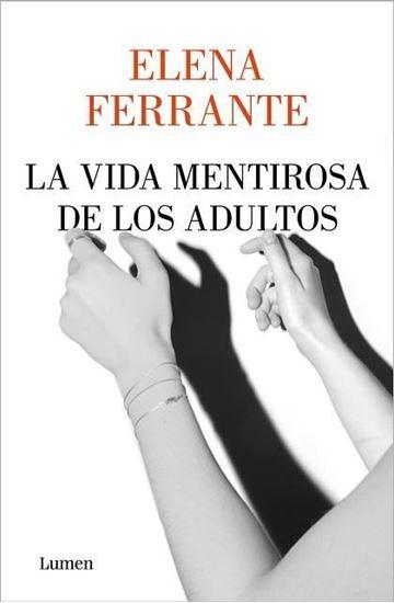 Imagen de LA VIDA MENTIROSA DE LOS ADULTOS
