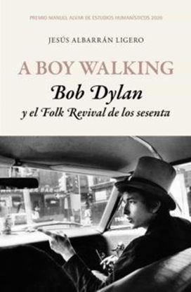 Imagen de A BOY WALKING. BOB DYLAN Y EL FOLK REVIV