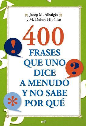 Imagen de 400 FRASES QUE UNO DICE A MENUDO Y NO SA