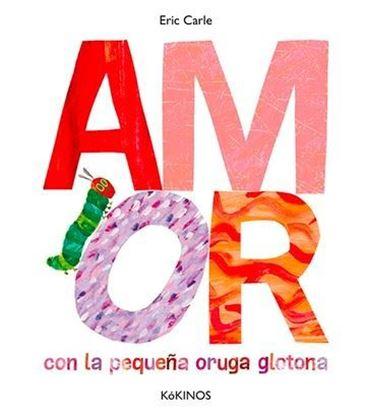 Imagen de AMOR. PEQUEÑA ORUGA GLOTONA