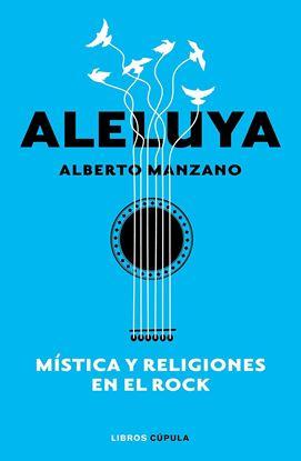 Imagen de ALELUYA. MISTICA Y RELIGIONES EN EL ROCK