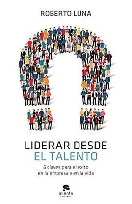 Imagen de LIDERAR DESDE EL TALENTO