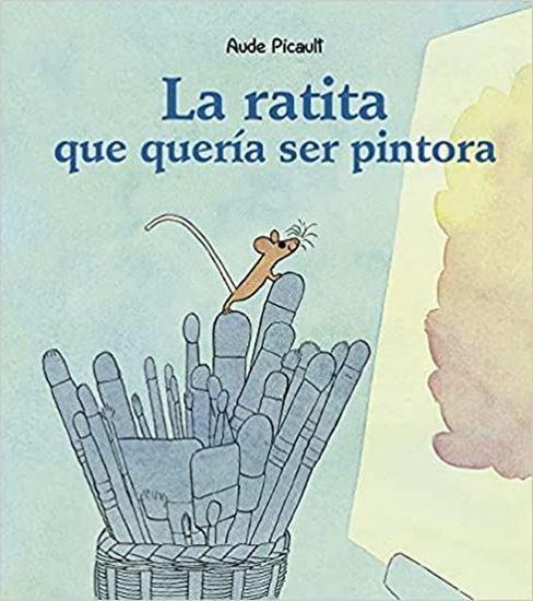 Imagen de LA RATITA QUE QUERIA SER PINTORA